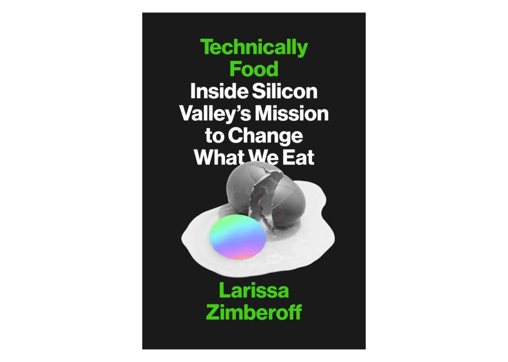 """""""Technically Food: Inside Silicon Valley's Mission to Change What We Eat"""" book cover"""